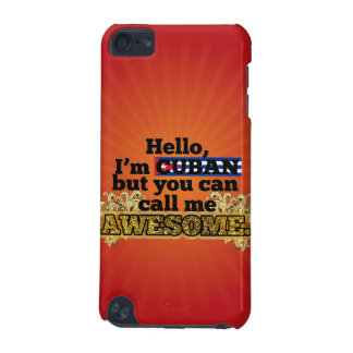 Cuban, but call me Awesome iPod Touch 5G Cases