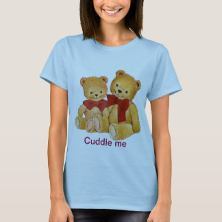 Cuddle me Teddy Bears T-Shirt