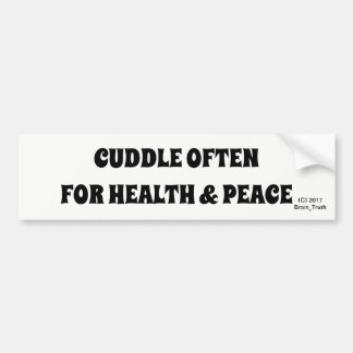 CUDDLE OFTEN FOR HEALTH & PEACE BUMPER STICKER