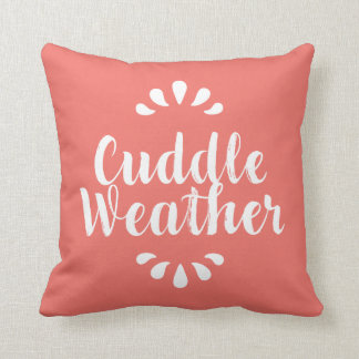 Cuddle Weather Quote Coral and White Cushion