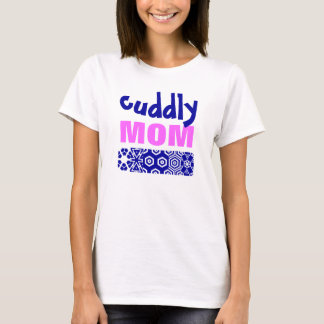 Cuddly Mom T-Shirt