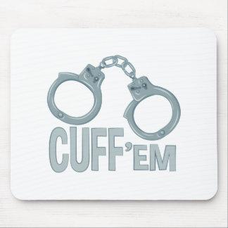 Cuff Em Mouse Pad