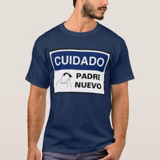 CUIDADO: PADRE NUEVO T-Shirt