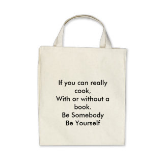 Culinary Be Somebody Be Yourself Canvas Bags
