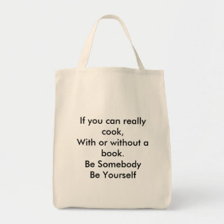 Culinary Be Somebody Be Yourself Grocery Tote Bag