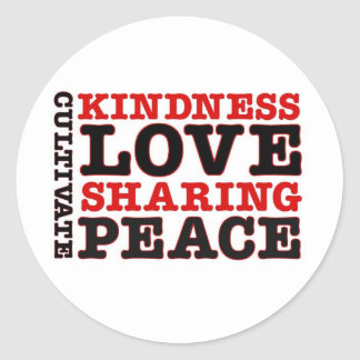 Cultivate Kindness Love Sharing Peace Round Stickers