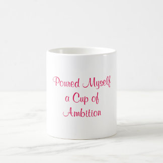 Cup of Ambition Mug