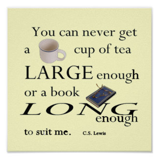 Cup of Tea large enough - C.S. Lewis Poster