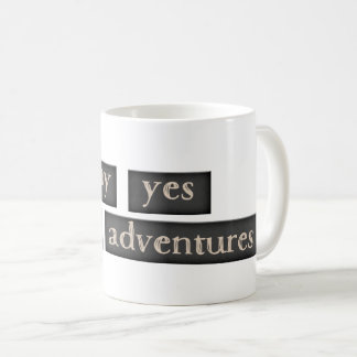 Cup - Say YES New Adventure