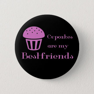 Cupcakes are my bestfriends 6 cm round badge