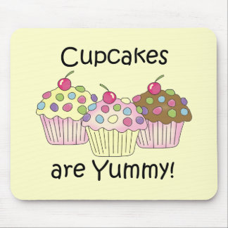 Cupcakes Are Yummy T-shirts and Gifts Mouse Pad