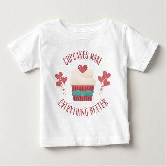 Cupcakes Make Everything Better Baby T-Shirt