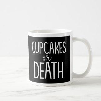 """Cupcakes or Death"" Funny Black Coffee Mug"