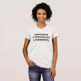 Cupcakes & Sprinkles & Confetti - Feminine Tee