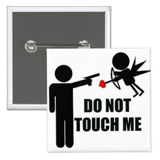 Cupid Do not Touch Me Anti Valentine s Day button
