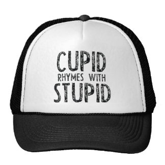 Cupid Rhymes With Stupid Cap
