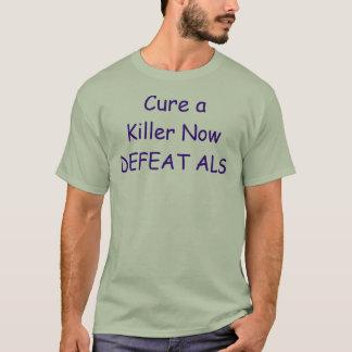 Cure a Killer; Defeat ALS T-Shirt