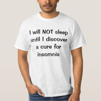 Cure for insomnia T-Shirt