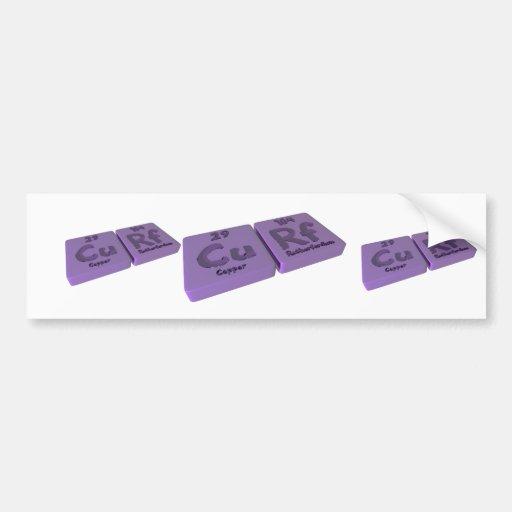 Curf as Cu Copper and Rf Rutherfordium Bumper Stickers