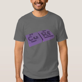 Curf as Cu Copper and Rf Rutherfordium T Shirts