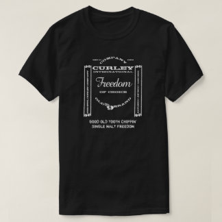 CURLEY INTERNATIONAL MALT FREEDOM T-Shirt