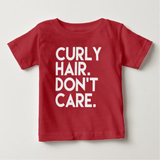 Curly Hair Don't Care funny baby shirt