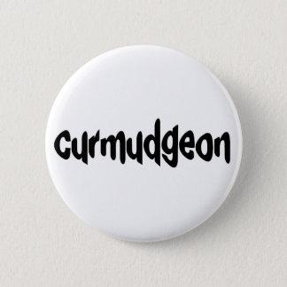 Curmudgeon 6 Cm Round Badge