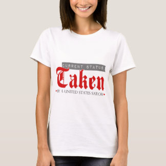 Current Status: Taken by a Sailor T-Shirt