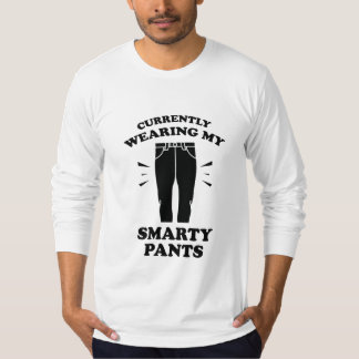 Currently Wearing My Smarty Pants Shirt