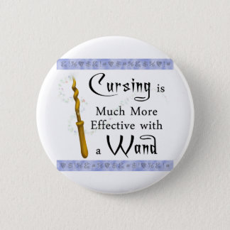 cursing is more effective with a wand 6 cm round badge