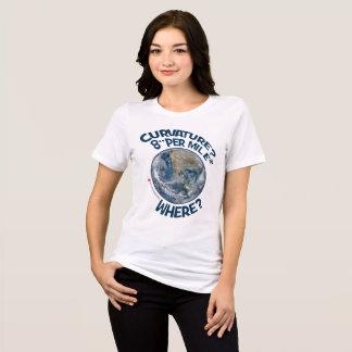 "CURVATURE? 8"" PER MILE² - WHERE? T-Shirt"