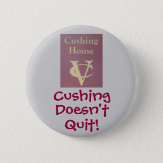 Cushing Doesn't Quit! 6 Cm Round Badge
