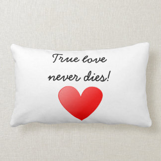 """Cushion """"True love more never this! """""""