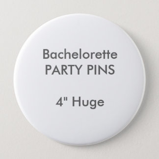"Custom 4"" Huge Round Bachelorette Party Pin"