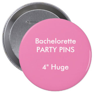 """Custom 4"""" Huge Round Bachelorette Party Pin PINK"""