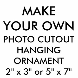 "Custom 5"" x 7"" Photo Cutout Hanging Ornament"