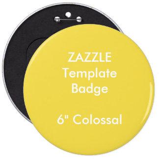 "Custom 6"" Colossal Round Badge Blank Template"