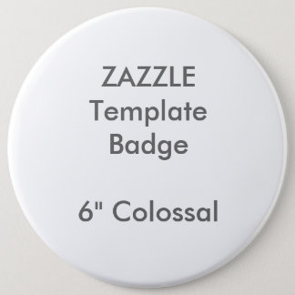 "Custom 6"" Colossal Round Badge Blank Template"