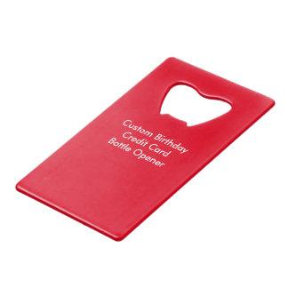 Custom Birthday Credit Card Bottle Opener