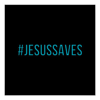 Custom Color Hashtag Jesus Saves Poster