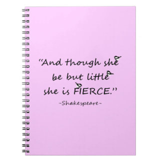 Custom Color Little but Fierce Shakespeare Quote Notebooks