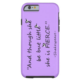 Custom Color Little but Fierce Shakespeare Quote Tough iPhone 6 Case