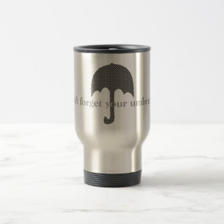 Custom Cool Don't Forget Your Umbrella Travel Mug