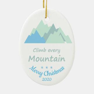Custom Dated Christmas Climb Every Mountain quote Ceramic Ornament