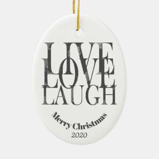 Custom Dated Christmas Live Love Laugh Inspiration Ceramic Ornament