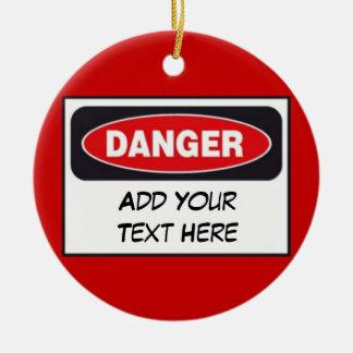Custom Door Hanger - DANGER (Add Your Text) Ceramic Ornament