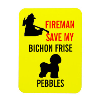 Custom Fireman Save My Bichon Frise Safety Rectangular Magnets