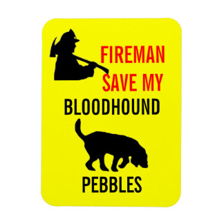 Custom Fireman Save My Bloodhound Fire Safety Rectangle Magnets