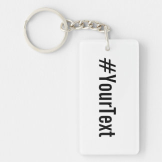 Custom Hashtag (Insert Your Text) Double-Sided Rectangular Acrylic Key Ring