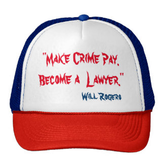 """Custom  Hat """"MAKE CRIME PAY"""" - Will Rogers quote"""